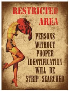 Restricted Area / Strip Searched steel sign (og2015)